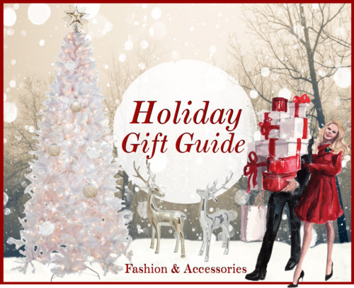 Holiday Gift Guide: Fashion and